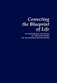 Correcting the Blueprint of Life: An Historical Account of the Discovery of DNA Repair Mechanisms