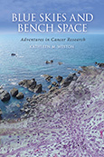 Blue Skies and Bench Space: Adventures in Cancer Research