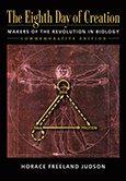 The Eighth Day of Creation: The Makers of the Revolution in Biology (Commemorative Edition)