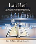 Lab Ref, Volume 1, A Handbook of Recipes, Reagents, and Other Reference Tools for Use at the Bench