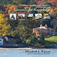 Grounds for Knowledge A Guide to Cold Spring Harbor Laboratory's Landscapes and Buildings Introducing the Bungtown Botanical Garden